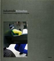 Industrielle Bildwelten